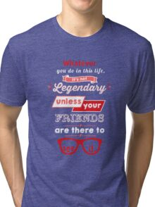 Legendary - Barney Stinson Quote (Red) Tri-blend T-Shirt