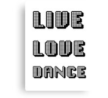 Live Love Dance - You Only Live Once Canvas Print