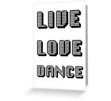Live Love Dance - You Only Live Once Greeting Card