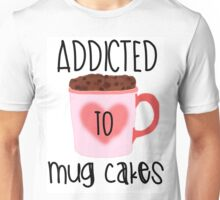 Addicted to Mug Cakes Unisex T-Shirt