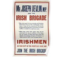 Mr Joseph Devlin MP and the Irish brigade Irishmen do your duty in this righteous cause and join the Irish brigade 218 Poster