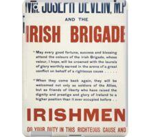 Mr Joseph Devlin MP and the Irish brigade Irishmen do your duty in this righteous cause and join the Irish brigade 218 iPad Case/Skin