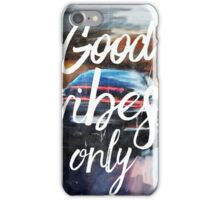 Good vibes only sport iPhone Case/Skin