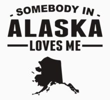 Somebody In Alaska Loves Me One Piece - Short Sleeve