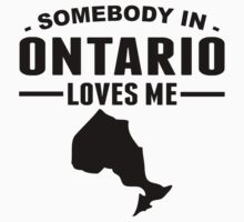 Somebody In Ontario Loves Me One Piece - Short Sleeve