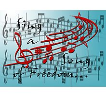 Sing a Song of Freedom Photographic Print