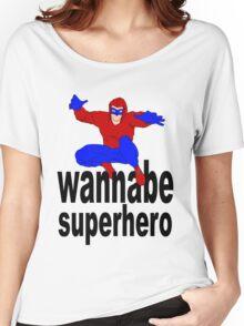 wannabe superhero 1 Women's Relaxed Fit T-Shirt