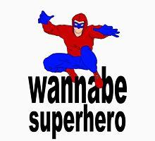 wannabe superhero 1 Unisex T-Shirt