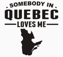 Somebody In Quebec Loves Me One Piece - Short Sleeve