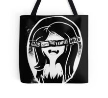 Glob save the vampire Queen Tote Bag