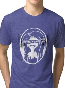 Glob save the vampire Queen Tri-blend T-Shirt