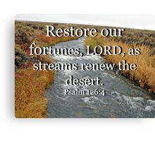 """""""Psalm 126:4"""" by Carter L. Shepard Canvas Print"""