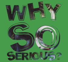 Why so serious? by StevePaulMyers