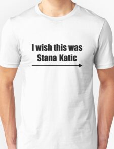 'I wish this was Stana Katic →' BLACK T-Shirt