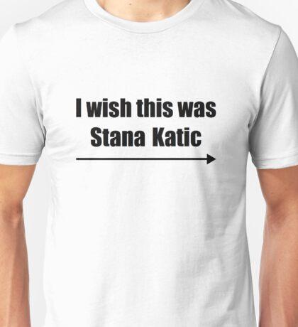 'I wish this was Stana Katic →' BLACK Unisex T-Shirt