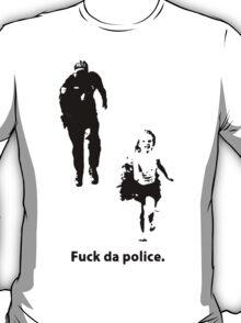 fuck da police. T-Shirt