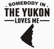 Somebody In the Yukon Loves Me Kids Tee