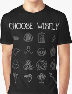 Choose Wisely.... Graphic T-Shirt