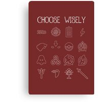 Choose Wisely.... Canvas Print