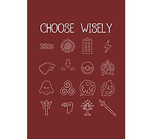 Choose Wisely.... Photographic Print
