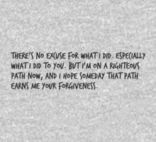 """Mike Royce's letter: """"There's no excuse for what I did. Especially what I did to you. But I'm on a righteous path now, and I hope someday that path earns me your forgiveness.""""  One Piece - Long Sleeve"""