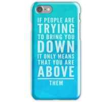 Bring You Down Quote iPhone Case/Skin