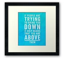 Bring You Down Quote Framed Print