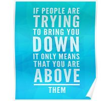 Bring You Down Quote Poster