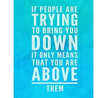 Bring You Down Quote Photographic Print