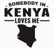 Somebody In Kenya Loves Me Kids Tee