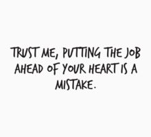 "Mike Royce's letter: ""Trust me, putting the job ahead of your heart is a mistake."" Kids Tee"