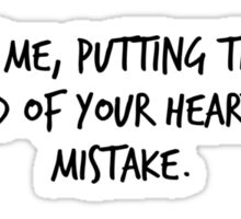 """Mike Royce's letter: """"Trust me, putting the job ahead of your heart is a mistake."""" Sticker"""