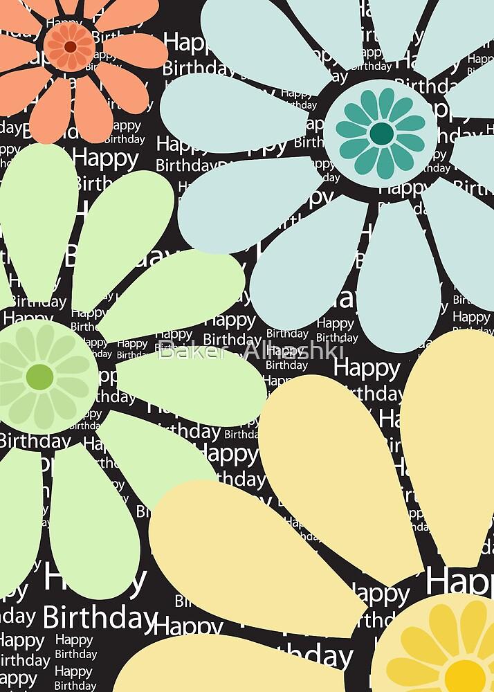 Happy Birthday Greeting Card by Baker  Alhashki