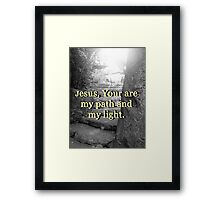 """""""Jesus, Your are my path and my light."""" by Carter L. Shepard Framed Print"""