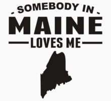 Somebody In Maine Loves Me One Piece - Short Sleeve