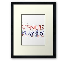 """Genius, Billionaire, Playboy, Philanthropist""  Framed Print"
