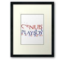 """Genius, Billionaire, Playboy, Philanthropist""  Framed Print"
