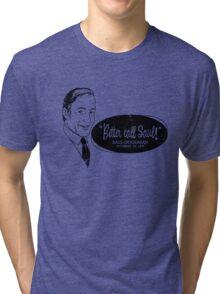 Better call Saul! (Distressed) Tri-blend T-Shirt