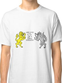 Are you a Cat or a Dog person? Classic T-Shirt