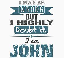 I am John for light garments Unisex T-Shirt