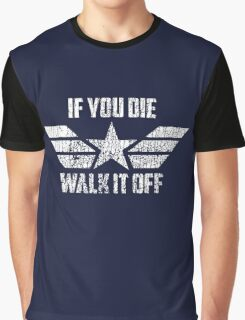 If You Die Walk It Off Graphic T-Shirt