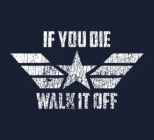 If You Die Walk It Off by SPearsons