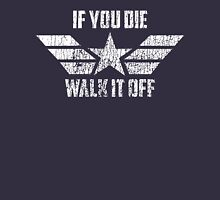 If You Die Walk It Off Unisex T-Shirt