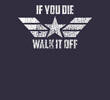 If You Die Walk It Off Unisex T-Shirt