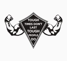 Tough Times don't last... Tough People do! Dark One Piece - Short Sleeve