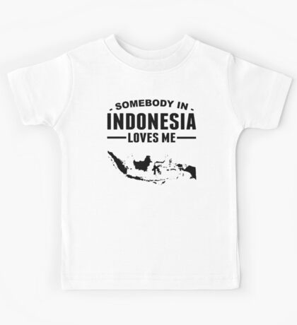 Somebody In Indonesia Loves Me Kids Tee