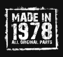 Made In 1978 All Original Parts - Tshirts & Accessories by morearts