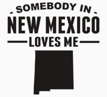 Somebody In New Mexico Loves Me One Piece - Short Sleeve