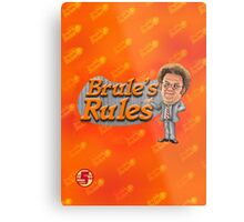 Brule's Rules - For Your Health Metal Print