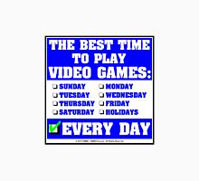 The Best Time To Play Video Games: Every Day Unisex T-Shirt